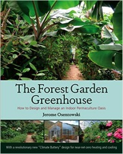 Book Review: The Forest Garden Greenhouse by Jerome Osentowski ... on greenhouse landscaping, greenhouse cucumbers, greenhouse tomato, greenhouse horticulture, greenhouse vegetable gardening, greenhouse plants, greenhouse home, greenhouse gardener,